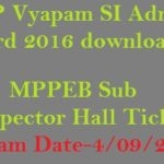 MP Vyapam SI Admit Card 2016 download MPPEB Sub Inspector Hall Ticket