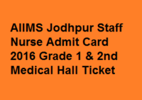 AIIMS Jodhpur Staff Nurse Admit Card 2016 Grade 1 & 2nd Medical Hall Ticket