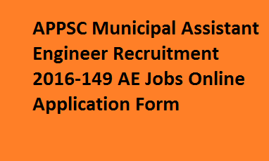 APPSC Municipal Assistant Engineer Recruitment 2016-149 AE Jobs Online Application Form