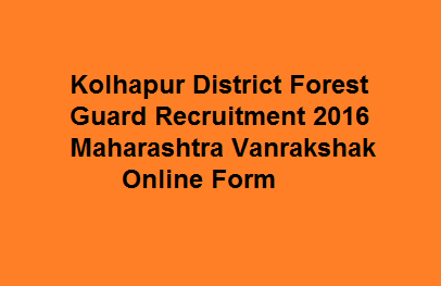 Kolhapur District Forest Guard Recruitment 2016