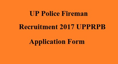 UP Police Fireman Recruitment 2017