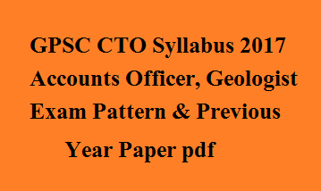 Gpsc cto syllabus 2017 accounts officer geologist exam pattern gpsc cto syllabus 2017 accounts officer geologist exam pattern previous year paper pdf spiritdancerdesigns Gallery