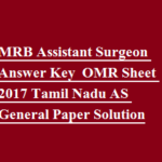 MRB Assistant Surgeon Answer Key / OMR Sheet 2017 Tamil Nadu AS General Paper Solution