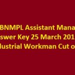 BRBNMPL Assistant Manager Answer Key 25 March 2017 Industrial Workman Cut off, Merit