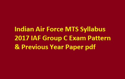 Indian Air Force MTS Syllabus 2017 IAF Group C Exam Pattern & Previous Year Paper pdf