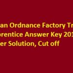 Indian Ordnance Factory Trade Apprentice Answer Key 26 March 2017 Paper Solution, Cut off