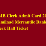 TMB Clerk Admit Card 2017 Tamilnad Mercantile Bank Clerk Hall Ticket