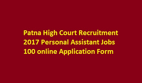 Patna High Court Recruitment 2017 PHC 100 Personal Assistant Jobs Application Form