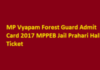 MP Vyapam Forest Guard Admit Card 2017 MPPEB Jail Prahari Hall Ticket