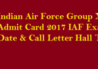 Indian Air Force Group X Y Admit Card 2017 IAF Exam Date & Call Letter Hall Ticket