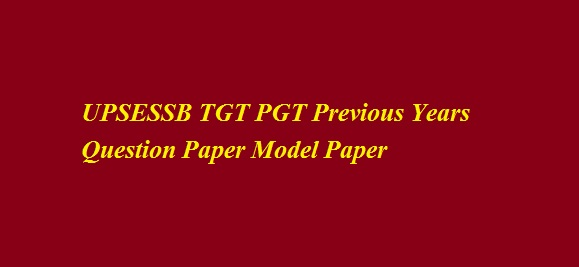 UPSESSB TGT PGT Previous Years Question Paper Model Paper