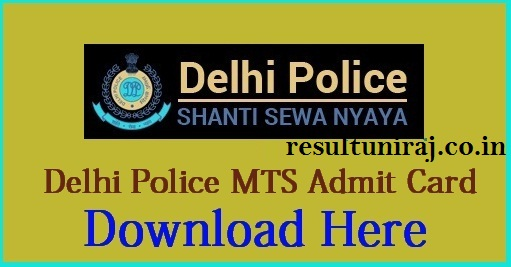 Delhi Police Admit card 2018, DP MTS Call Letter 2018