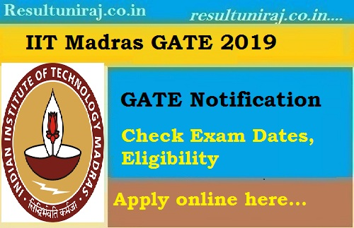 Gate Results 2019 Wikipedia: GATE Application Form 2019- IITM GATE Exam Notification