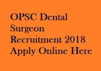OPSC Dental Surgeon Recruitment 2018
