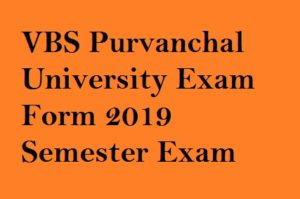 VBS Purvanchal University Exam Form 2019