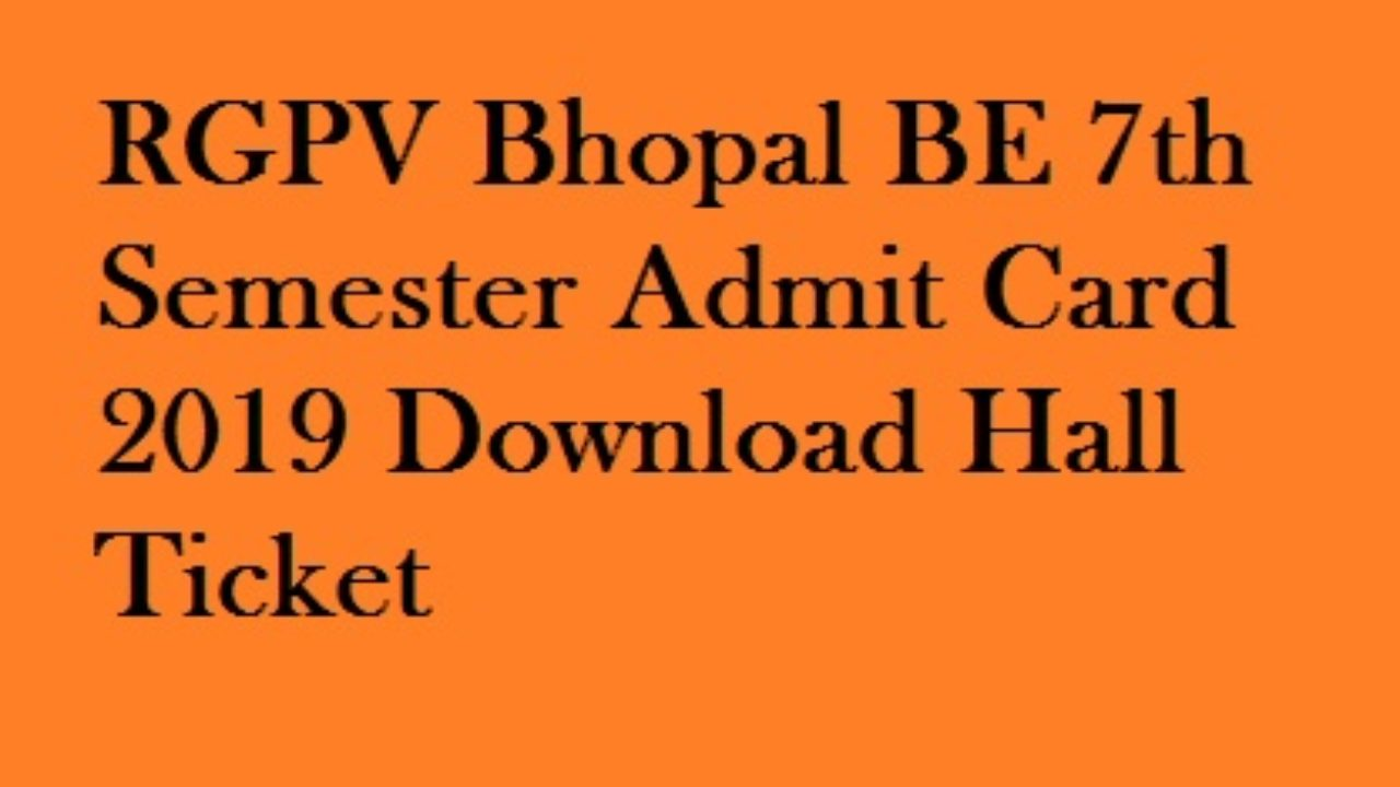 RGPV BE 7th Semester Admit Card 2019 Download Hall Ticket at