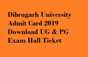 Dibrugarh University Admit Card 2019