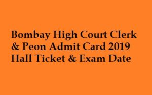Bombay High Court Clerk & Peon Admit Card 2019