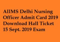 AIIMS Delhi Nursing Officer Admit Card 2019
