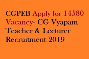 CG Vyapam Teacher Recruitment 2019