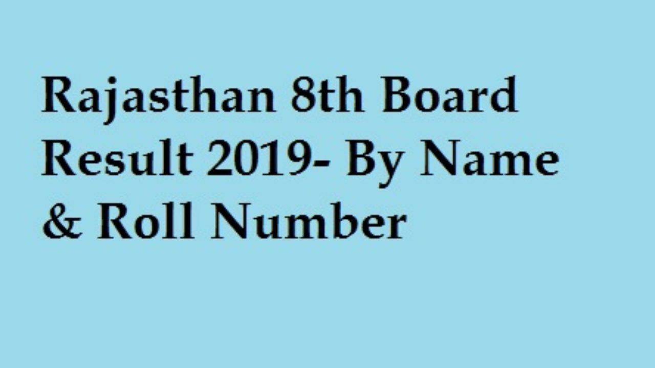 Rajasthan 8th Board Result 2019 Name Wise- Release Today 7th