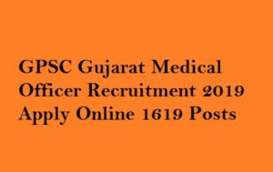 GPSC Medical Officer Recruitment 2019