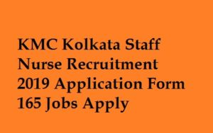 KMC Staff Nurse Recruitment 2019
