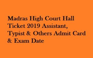 Madras High Court Hall Ticket 2019