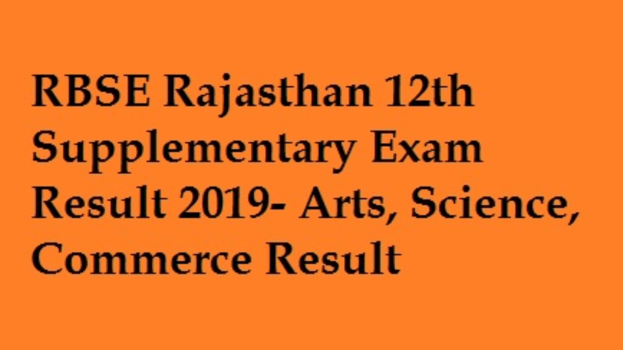 RBSE 12th Supplementary Result 2019- Arts, Science Commerce Result