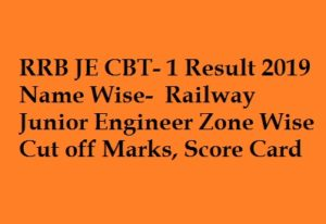 RRB JE CBT 1 Result 2019 Name Wise