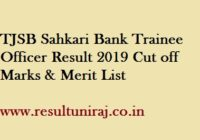 TJSB Sahkari Bank Trainee Officer Result 2019