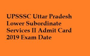 UPSSSC Lower Subordinate Admit Card 2019